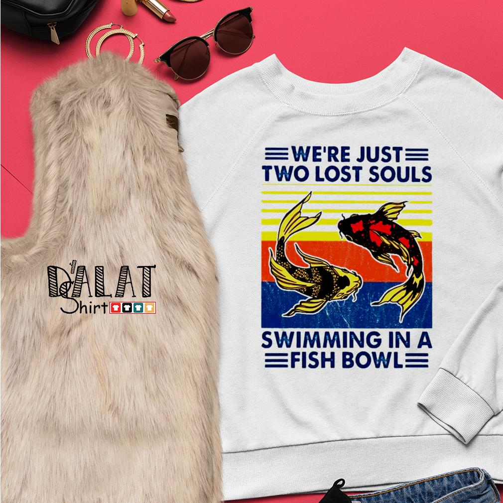We're just two lost souls swimming in a fishbowl Sweater