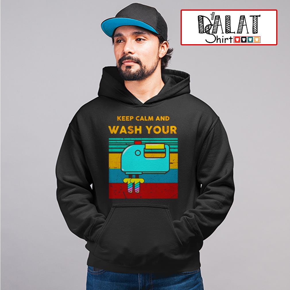 Keep calm and wash your Hoodie