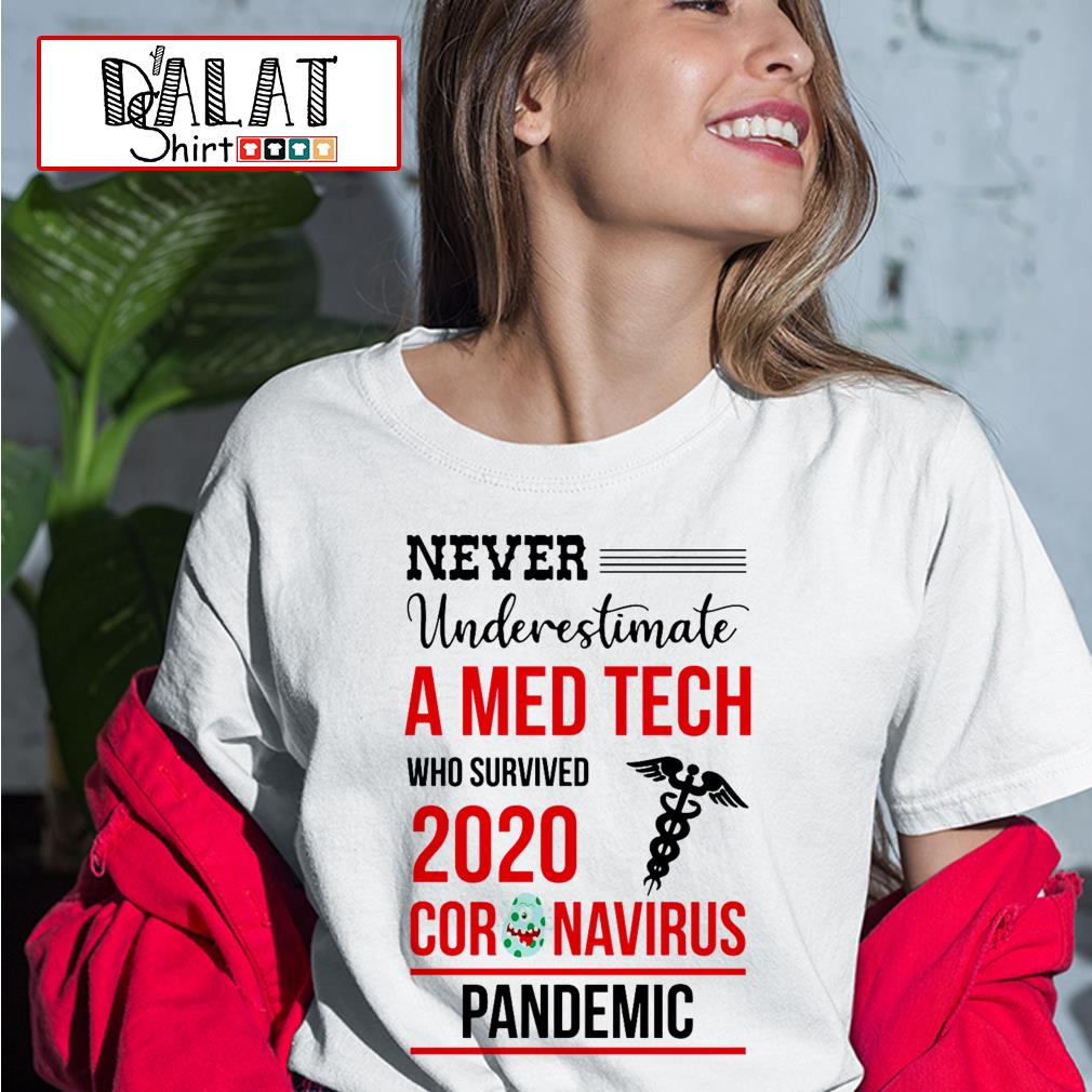 Never underestimate a Med Tech who survived 2020 coronavirus pandemic Ladies tee