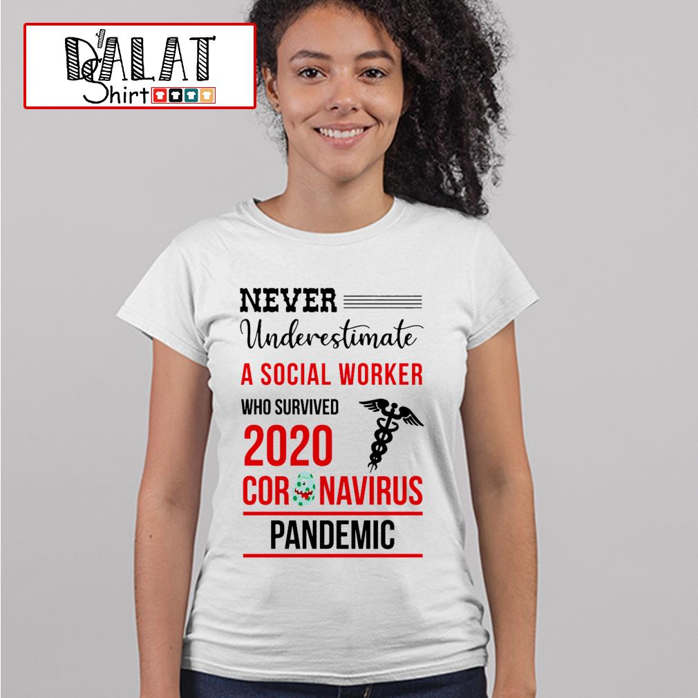 Never underestimate a Social Worker who survived 2020 coronavirus pandemic Ladies tee