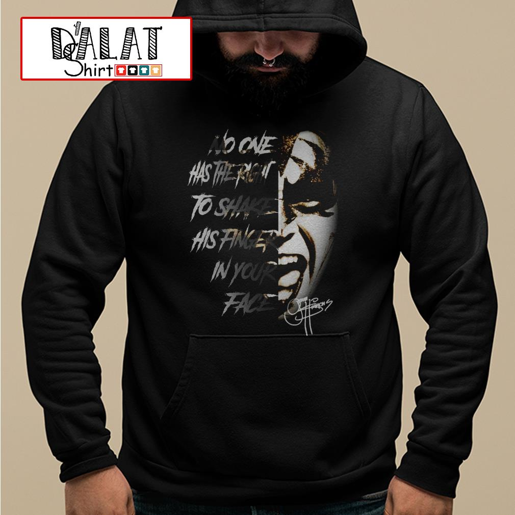 No one has the right to shake his finger in your face Hoodie