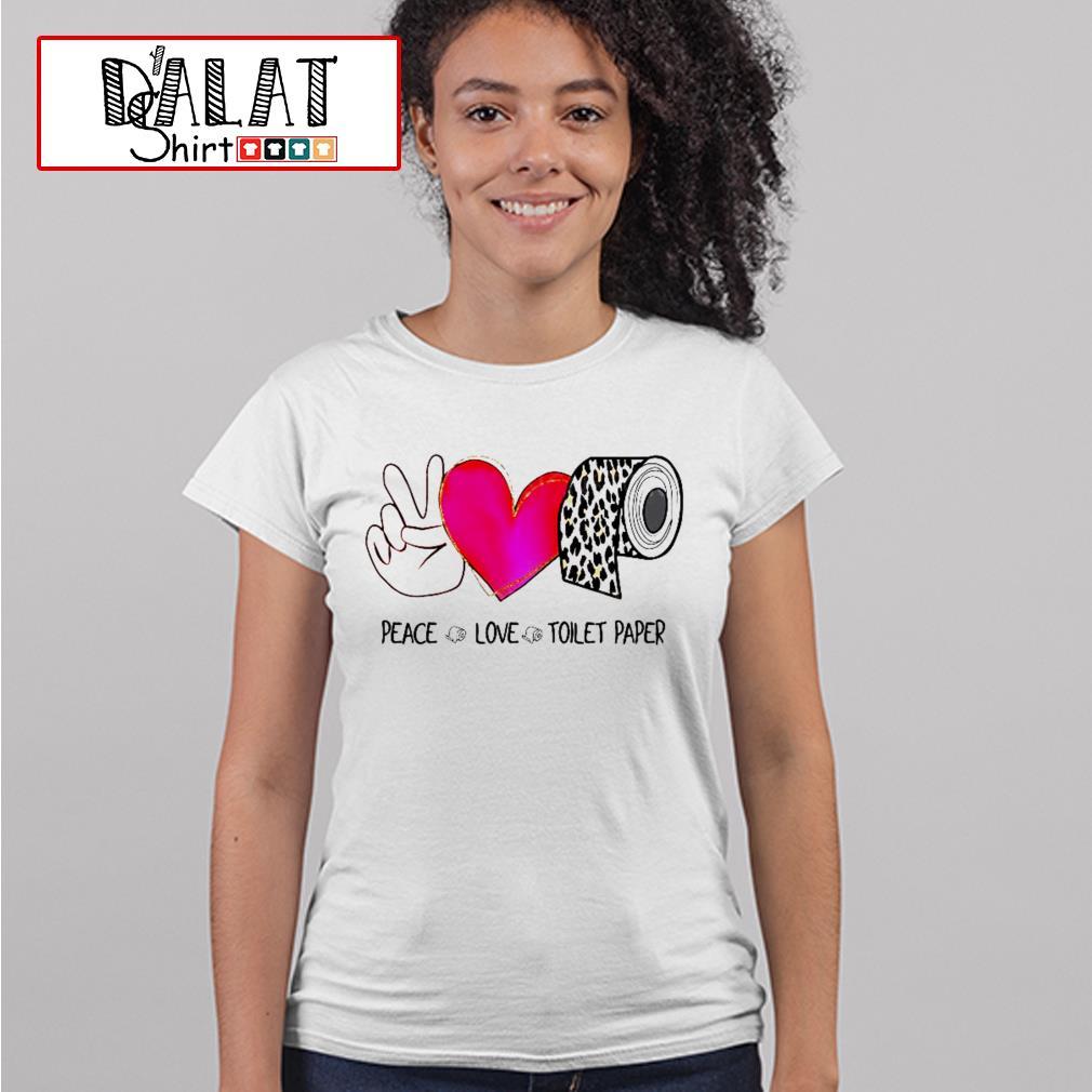 Peace love toilet Paper leopard Ladies tee