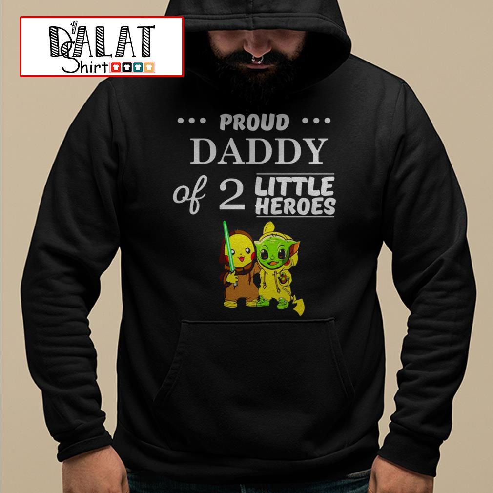 Pikachu and Baby Yoda proud daddy of 2 little heroes Hoodie