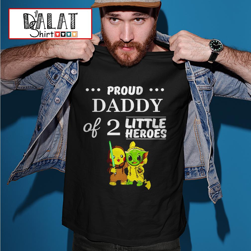 Pikachu and Baby Yoda proud daddy of 2 little heroes shirt