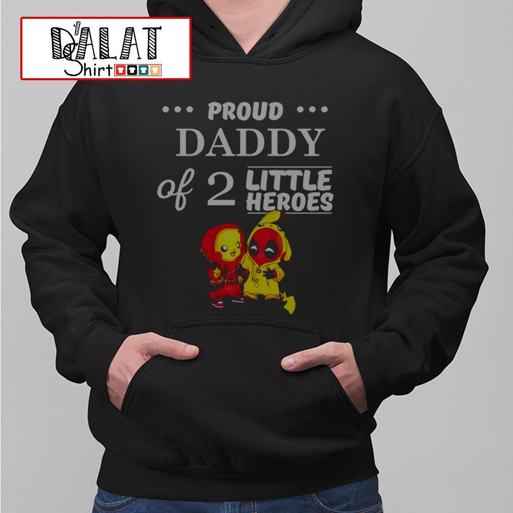 Pikachu and Deadpool proud daddy of 2 little heroes Hoodie