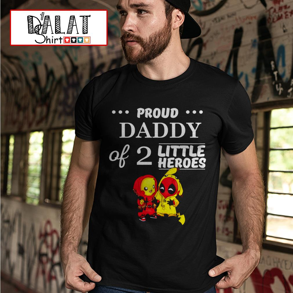 Pikachu and Deadpool proud daddy of 2 little heroes shirt