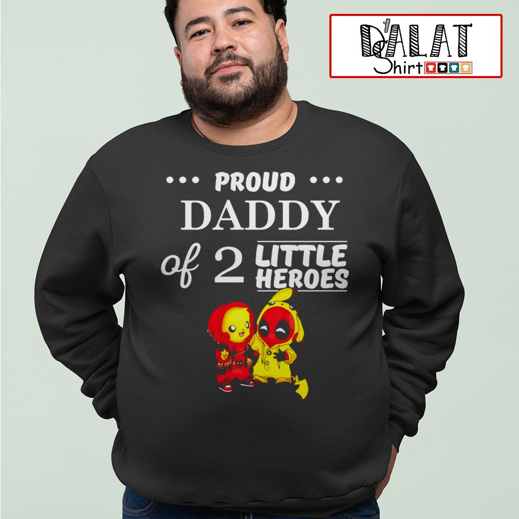 Pikachu and Deadpool proud daddy of 2 little heroes Sweater