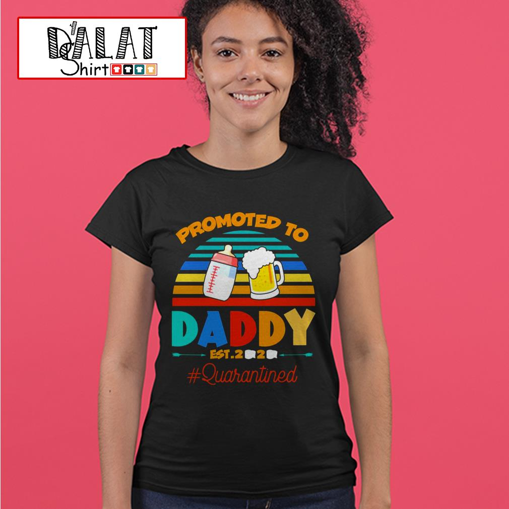 Promoted to daddy Est 2020 #quarantined vintage Ladies tee
