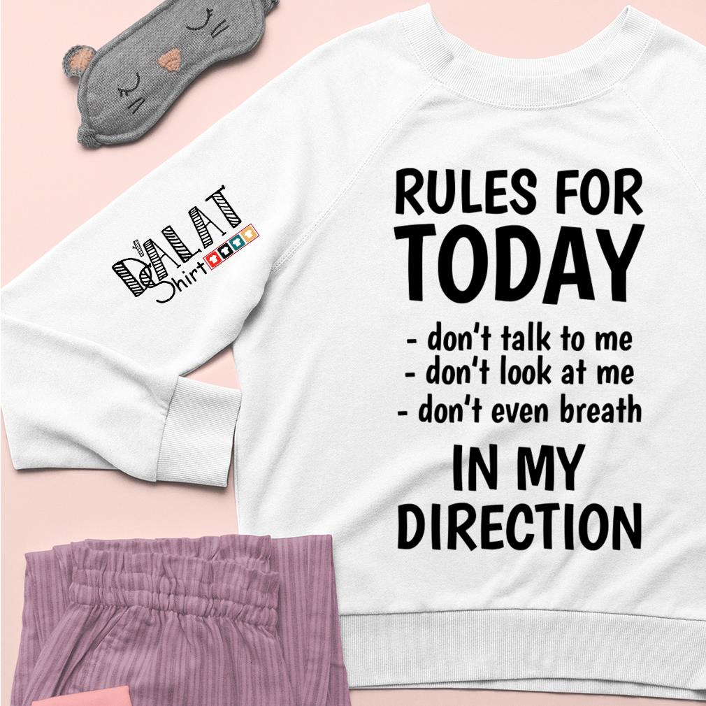 Rules for monday don't talk to me don't look at me don't even breathe in my direction Sweater