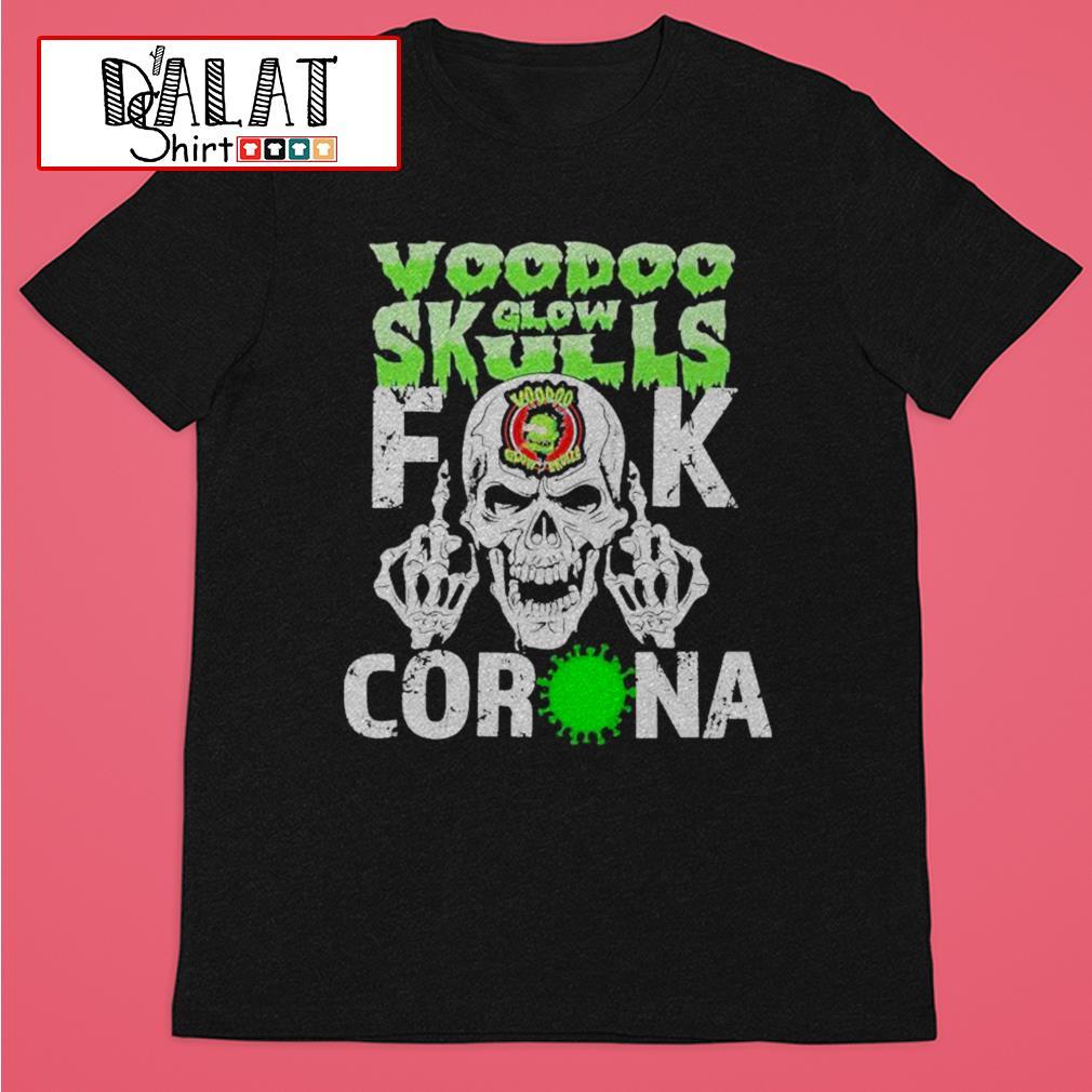 Voodoo glow skulls fuck coronavirus shirt