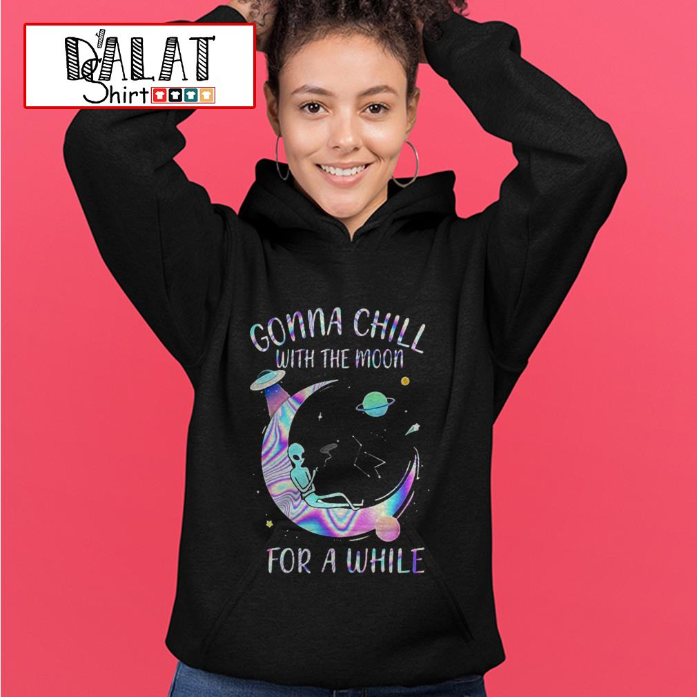 Astronomy Gonna Chill with the moon for a while Hoodie