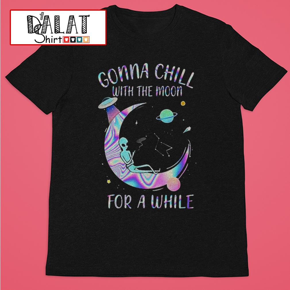 Astronomy Gonna Chill with the moon for a while shirt