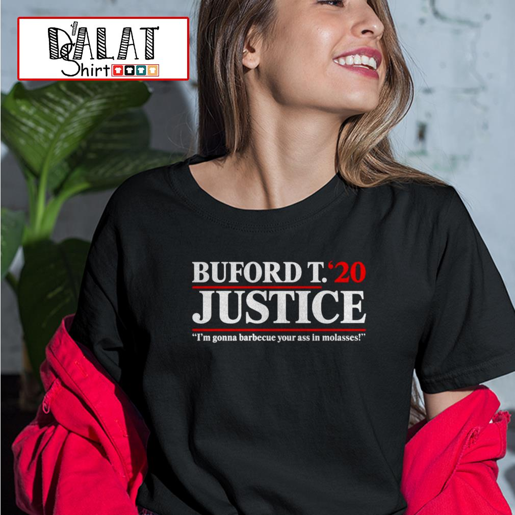 Buford T. 20 Justice I'm gonna barbecue your ass in molasses Ladies tee