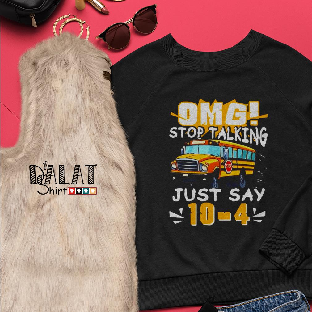 Bus Omg stop talking just say 10-4 Sweater