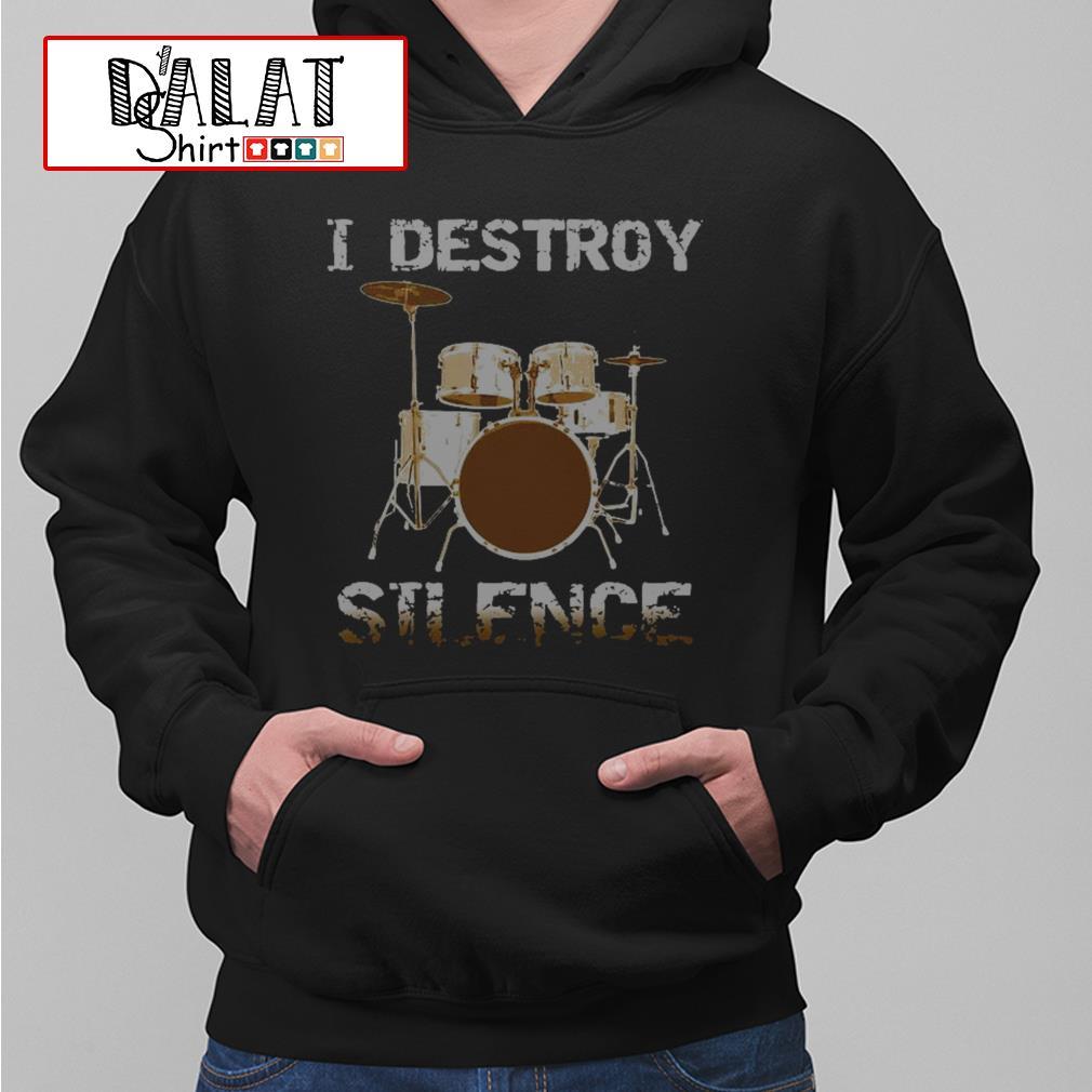 I destroy silence drum Hoodie