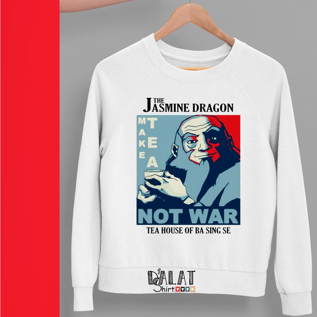The Jasmine Dragon make tea not war tea house of ba sing se Sweater