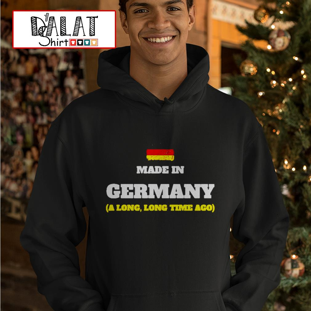 Make in germany a long long time ago Hoodie