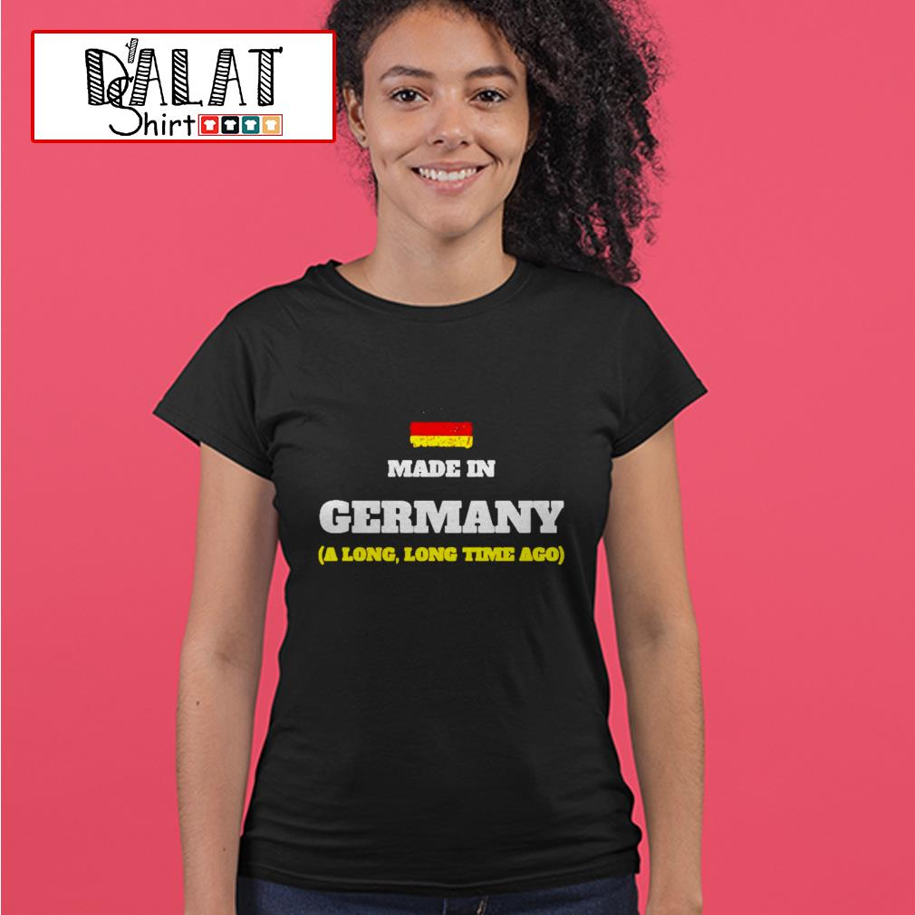 Make in germany a long long time ago Ladies tee