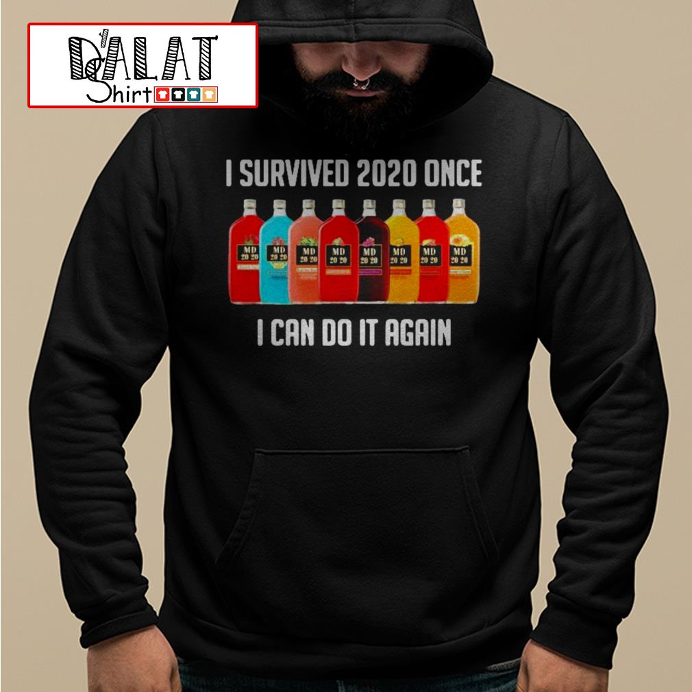 MD 2020 I survived 2020 once I can do it again Hoodie
