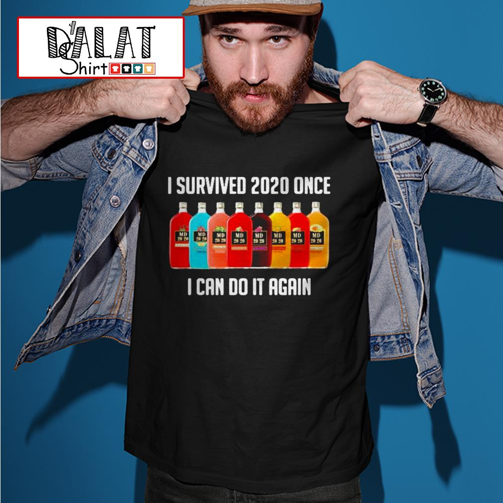 MD 2020 I survived 2020 once I can do it again shirt