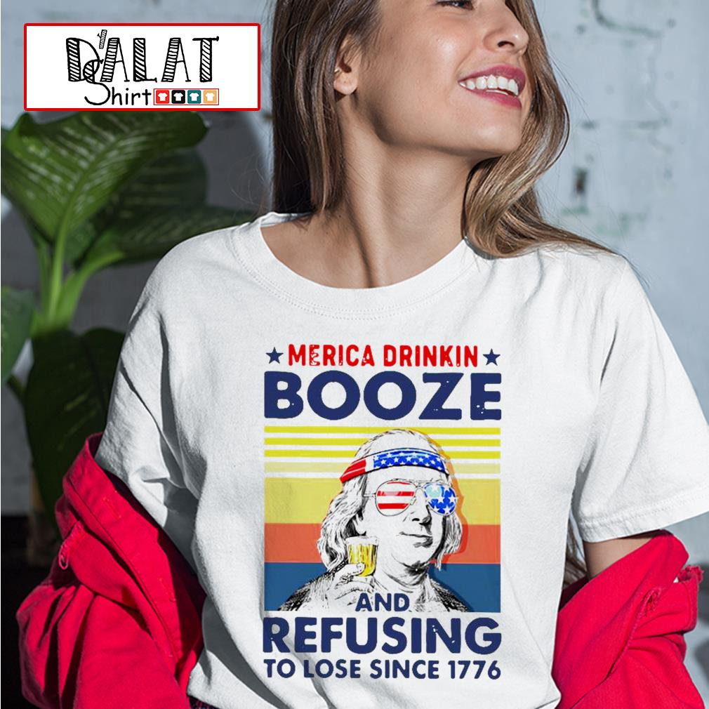 Merica drinkin booze and refusing to lose since 1776 vintage Ladies tee