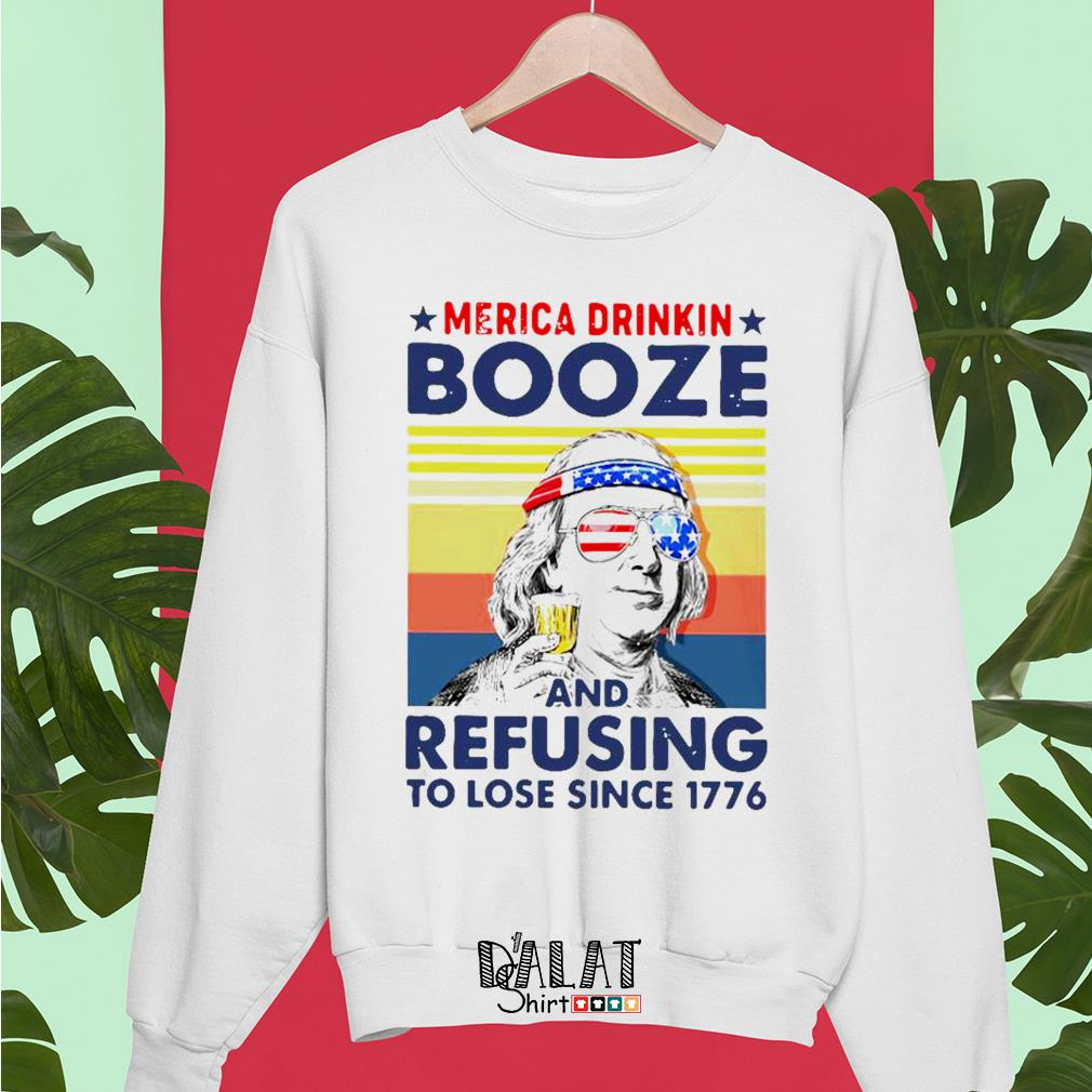 Merica drinkin booze and refusing to lose since 1776 vintage Sweater