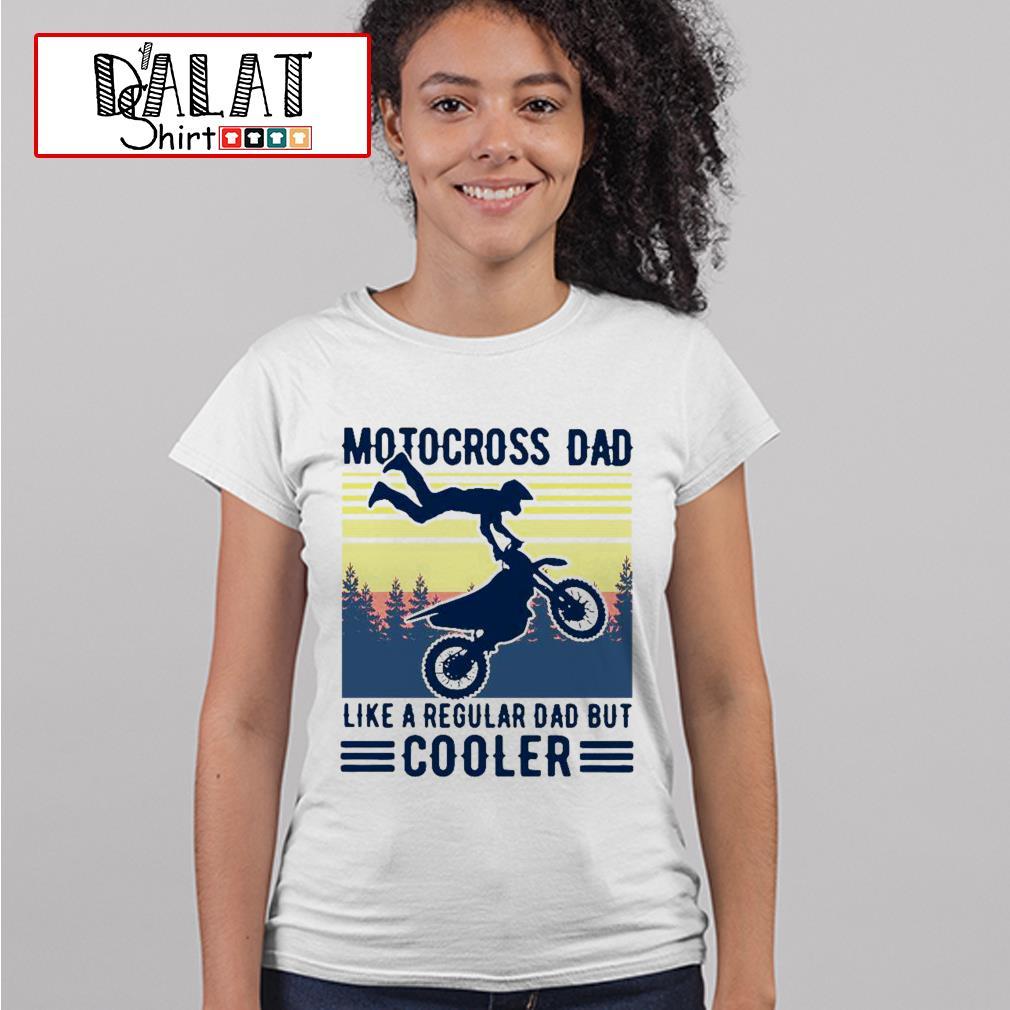 Motocross dad like a regular dad but cooler vintage Ladies tee