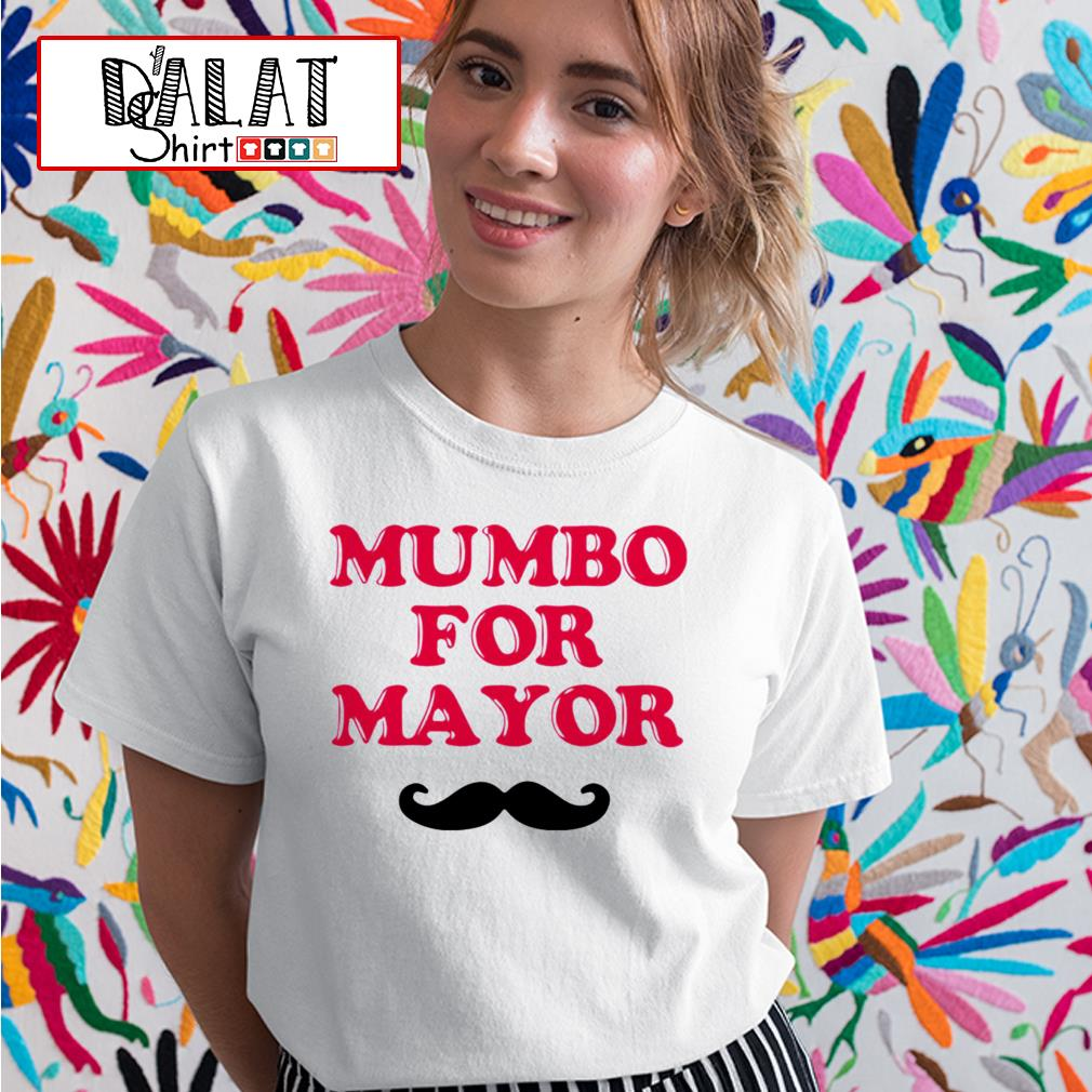 Mumbo for mayor Ladies tee