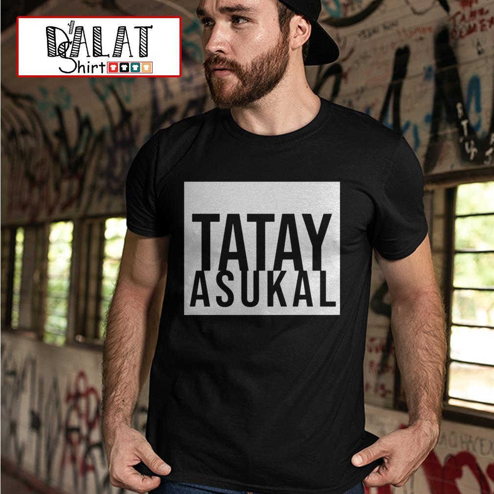 Tatay Asukal shirt