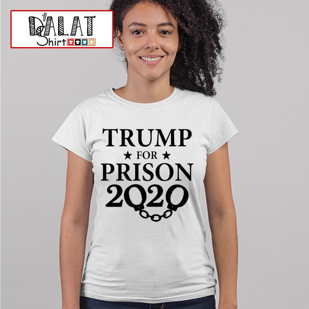 Trump for prison 2020 Ladies tee