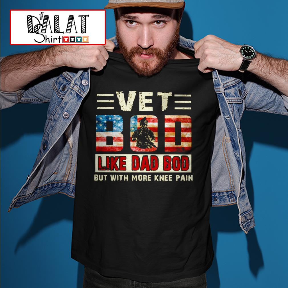 Vet bod like dad bod but with more knee pain America Flag vintage shirt