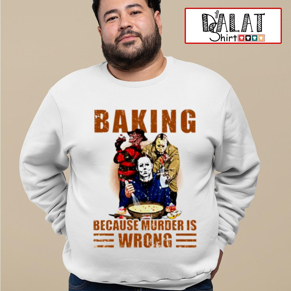 Horror characters baking because murder is wrong shirt MF sweater