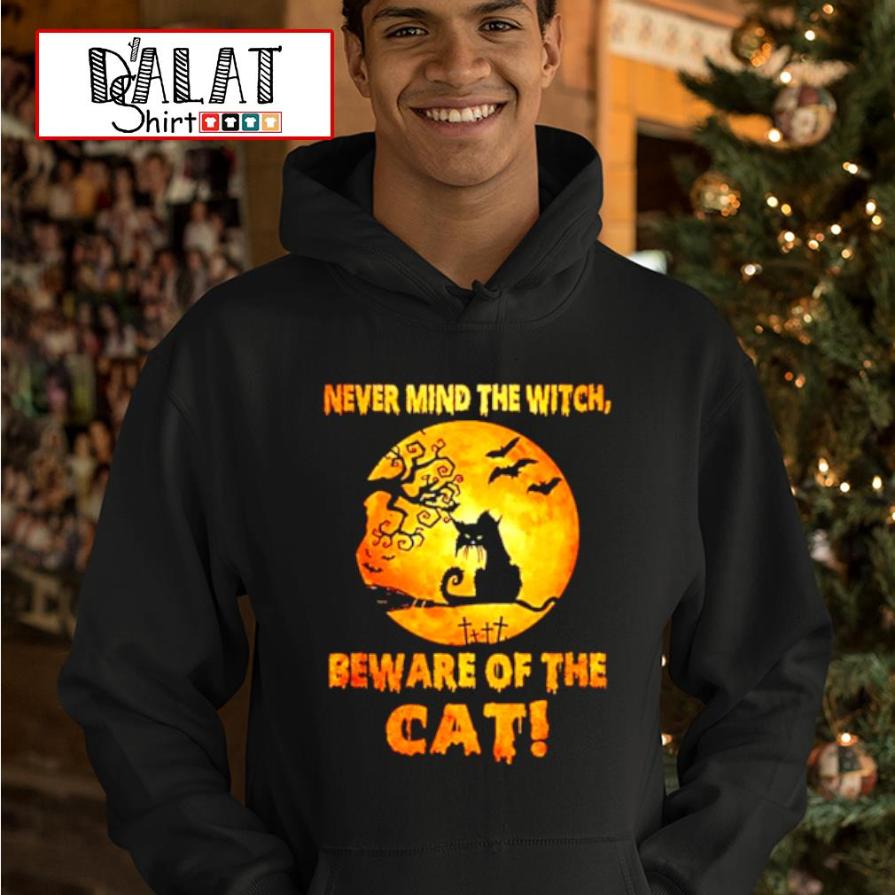Never mind the witch beware of the Cat moon Halloween shirt MF hoodie