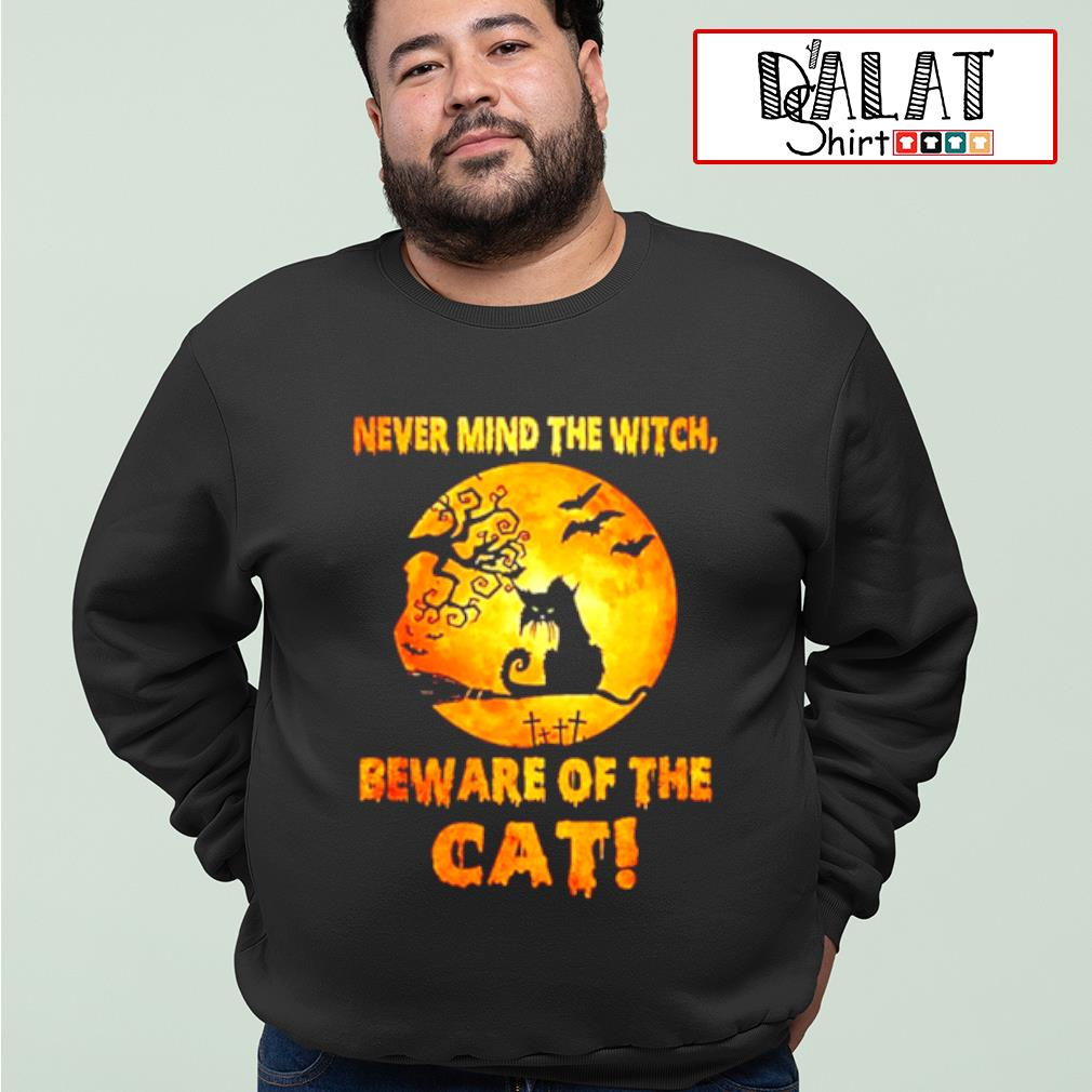 Never mind the witch beware of the Cat moon Halloween shirt MF sweater