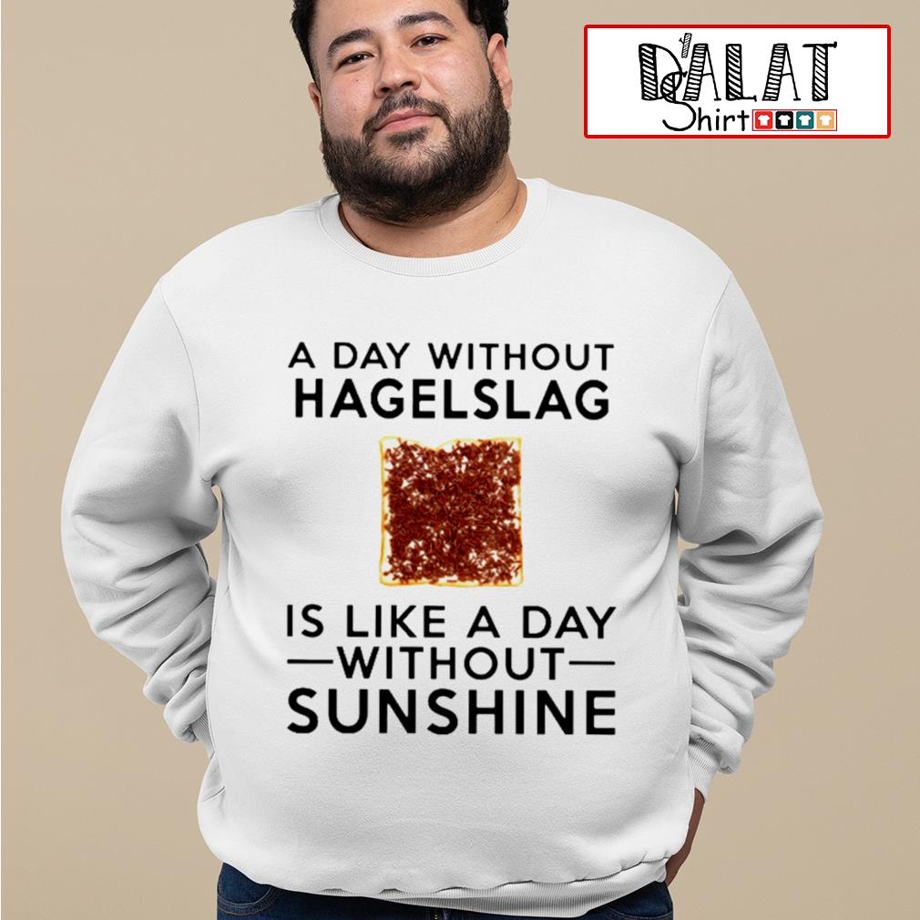 A day without hagelslag is like a day without sunshine s sweater