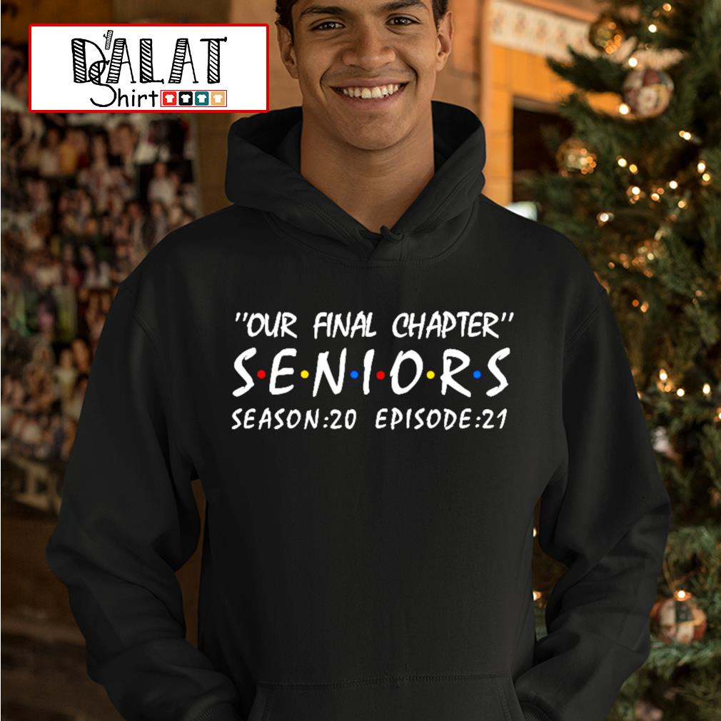 Our final chapter seniors season 20 episode 21 s hoodie